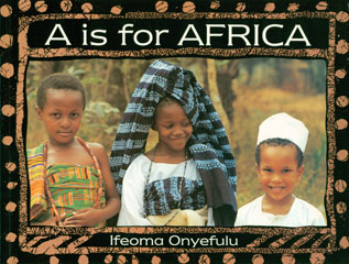 A Is For Africa by Ilfeoma Onyefulu