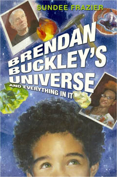 Brendan Buckley's Universe And Everything In It by Sundee Frazier