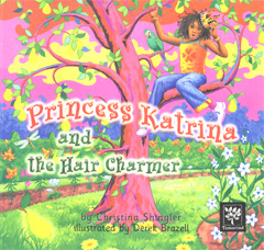 Princess Katrina And The Hair Charmer by Christina Shingler